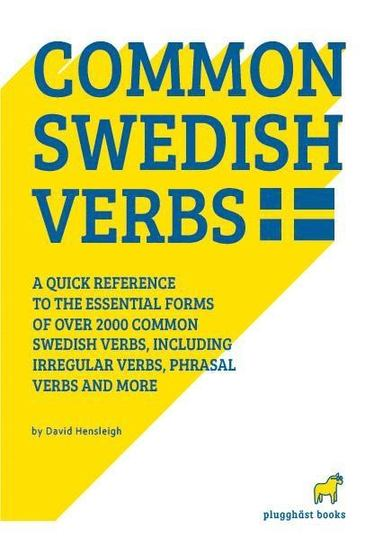 bokomslag Common Swedish verbs : a quick reference to the essential forms of over 2.000 common Swedish verbs, including many phrasal verbs