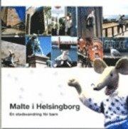 bokomslag Malte i Helsingborg : en stadsvandring för barn