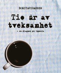 bokomslag Tio år av tveksamhet : en diagnos på Uppsala