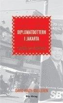 bokomslag Diplomatdottern i Jakarta: reportage från Indonesien