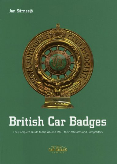 bokomslag British Car badges : The Complete Guide to the AA and RAC, their Affiliates and Cometitors