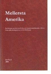 bokomslag Mellersta Amerika: Mellanamerikas och Karibiens historia åren 1800-1935