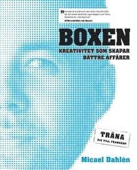 bokomslag Boxen : kreativitet som skapar bättre affärer : träna dig till framgång