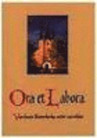 bokomslag Ora et Labora : Varnhems klosterkyrka under nio sekler