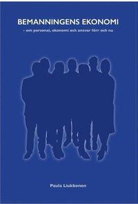 bokomslag Bemanningens ekonomi - om personal, ekonomi och ansvar förr och nu