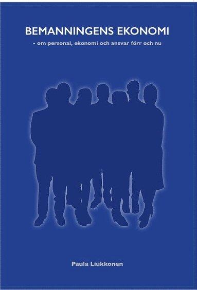 bokomslag Bemanningens ekonomi : om personal, ekonomi och ansvar förr och nu
