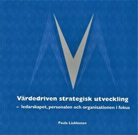 bokomslag Värdedriven strategisk utveckling : ledarskapet, personalen och organisationen i fokus