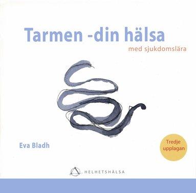 bokomslag Tarmen - din hälsa : med sjukdomslära