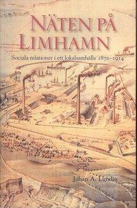 bokomslag Näten på Limhamn : sociala relationer i ett lokalsamhälle 1870-1914