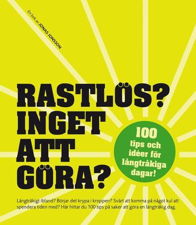 bokomslag Rastlös? : inget att göra? - 100 tips och idéer för långtråkiga dagar