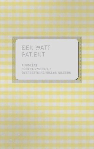 bokomslag Patient : den sanna berättelsen om en ovanlig sjukdom