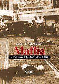 bokomslag Maffia - en brottsorganisation från födelse till fall