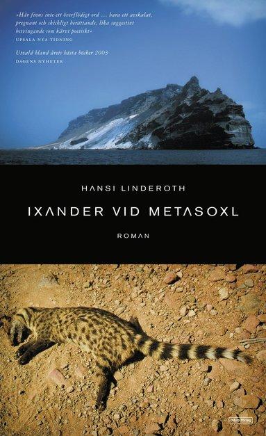 bokomslag Ixander vid Metasoxl : roman