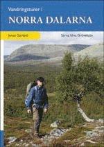 bokomslag Vandringsturer i norra Dalarna : Särna, Idre, Grövelsjön