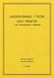 bokomslag Undervisning i teori och praktik - en introduktion i didaktik. 5:e upplagan