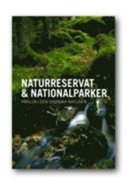 bokomslag Naturreservat & Nationalparker : pärlor i den svenska naturen