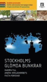 bokomslag Stockholms glömda bunkrar : guiden till andra världskrigets fasta försvar
