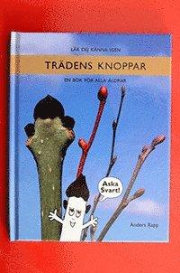 bokomslag Lär dej känna igen trädens knoppar : en bok för alla åldrar