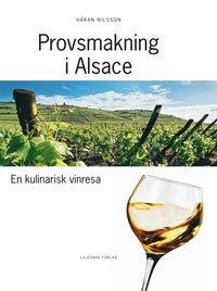 bokomslag Provsmakning i Alsace : en kulinarisk vinresa