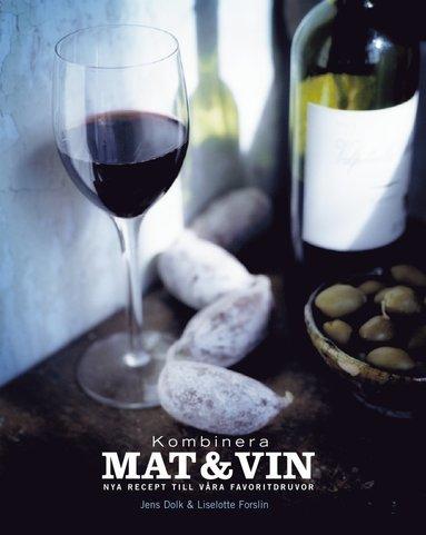 bokomslag Kombinera mat och vin : nya recept till våra favoritdruvor