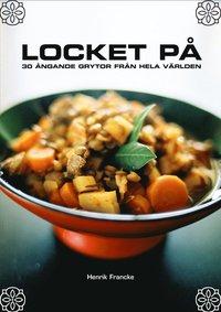 bokomslag Locket på : ångande grytor från hela världen