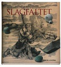 bokomslag Slagfältet : om bataljen vid Landskrona 1677 och fynden från den första arkeologiska undersökningen av ett svenskt slagfält