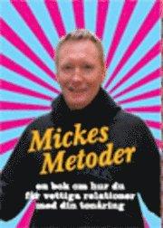 Mickes metoder : handbok för föräldrar om tonårsliv, droger och brott : allt jag lärde mig som ungdomspolis i city