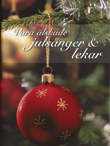 bokomslag Våra älskade julsånger & lekar