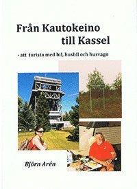 bokomslag Från Kautokeino till Kassel : att turista med bil, husbil och husvagn