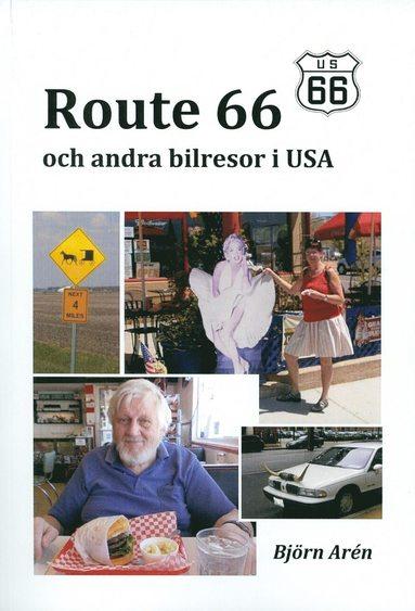 bokomslag Route 66 och andra bilresor i USA
