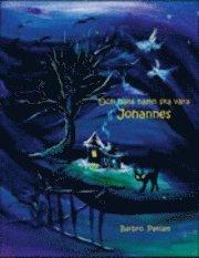 bokomslag Och hans namn ska vara Johannes : en berättelse om livet