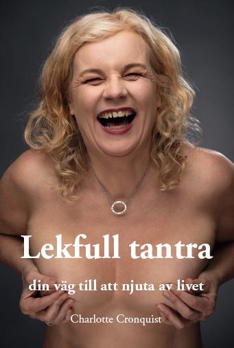 bokomslag Lekfull tantra : din väg till att njuta av livet