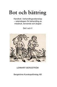 bokomslag Bot och bättring : handbok i behandlingsvetenskap - vetenskapen för behandling av missbruk, beroende och ångest. Del 1 och 2