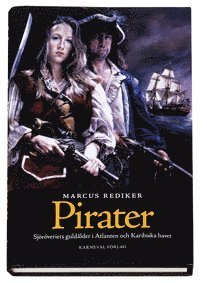 bokomslag Pirater : sjöröveriets guldålder i Atlanten och Karibiska havet