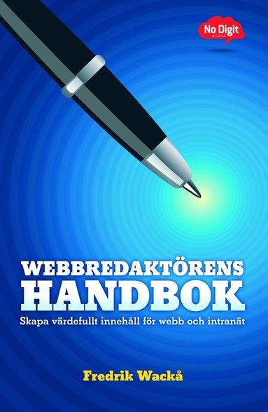 bokomslag Webbredaktörens handbok : skapa värdefullt innehåll för webb och intranät