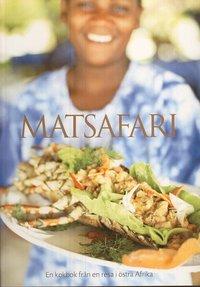 bokomslag Matsafari : en kokbok från en resa i östra Afrika
