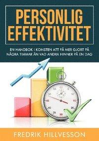 bokomslag Personlig effektivitet : en handbok i konsten att få mer gjort på några timmar än vad andra hinner på en dag