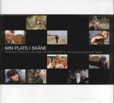 bokomslag Min plats i Skåne : Skånska profiler om sina favoritplatser