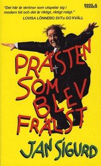 bokomslag Prästen som blev frälst : & andra skrönor ifrån periferin