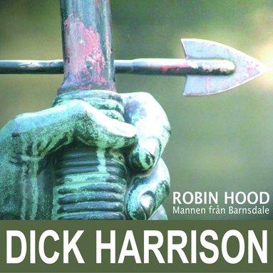 bokomslag Mannen från Barnsdale : historien om Robin Hood och hans legend