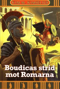 bokomslag Boudicas strid mot Romarna