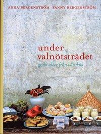 bokomslag Under valnötsträdet : goda idéer från vårt kök