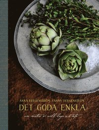 bokomslag Det goda enkla : maten vi vill laga och äta