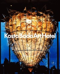bokomslag Kosta Boda Art Hotel : a place for meetings between people, glass, art, design, architecture and gastronomy