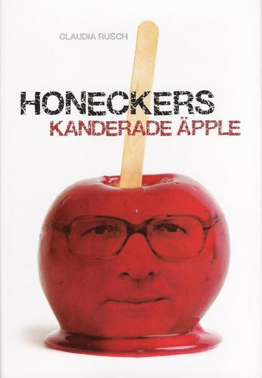 bokomslag Honeckers kanderade äpple
