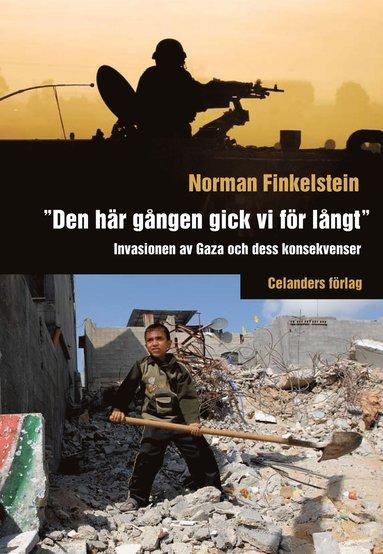 """bokomslag """"Den här gången gick vi för långt"""" : invasionen av Gaza och dess konsekvenser"""
