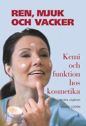 bokomslag Ren, mjuk och vacker : kemi och funktion hos kosmetika