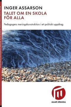 bokomslag Talet om en skola för alla : pedagogers meningskonstruktion i ett politiskt uppdrag