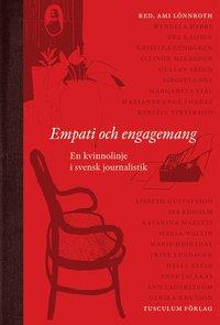 bokomslag Empati och engagemang : en kvinnolinje i svensk journalistik