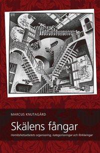 bokomslag Skälens fångar _ hemlöshetsarbetets organisering, kategoriseringar och förklaringar